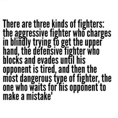 There are three kinds of fighters.