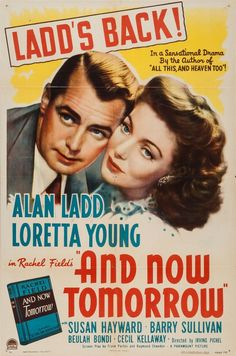 And Now Tomorrow is a 1944 film based on the bestselling novel, published in 1942 and written by Raymond Chandler. Both center around one doctor's attempt for curing deafness. The film stars Alan Ladd and Loretta Young Loretta Young, Paramount Movies, Paramount Pictures, Classic Movie Posters, Classic Movies, Dolby Digital, Drama, Arkansas, Beulah Bondi