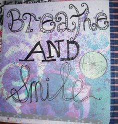 Life is too short, always breathe and smile :) .