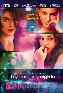 My Blueberry Nights: A young woman takes a soul-searching journey across America to resolve her questions about love while encountering a series of offbeat characters along the way. With Nora Jones and Jude Law. Directed by genius Kar Wai Wong.