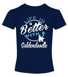 # Life is better with a Goldendoodle shirt .  HOW TO ORDER:1. Select the style and color you want: 2. Click Reserve it now3. Select size and quantity4. Enter shipping and billing information5. Done! Simple as that!TIPS: Buy 2 or more to save shipping cost!Life is better with a Goldendoodle Shirt Hoodie Sweater  Sweatshirt Goldendoodle