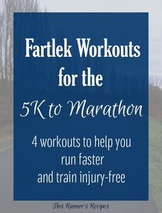 Do you want to get faster at running while avoiding injury? Try one of these fartlek workouts for 5K through marathon for fun and injury-free speed work!