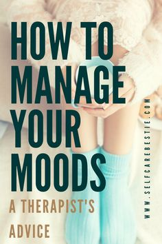 How to manage your moods and control your emotions