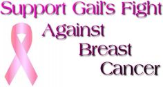 Help support Support Gail's Fight Against Breast Cancer.