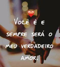 você é e sempre será o meu verdadeiro amor! I Love Girls, Just Love, Love Pain, Secret Love, Just Smile, Love Couple, Love Quotes, Romans, Crushes