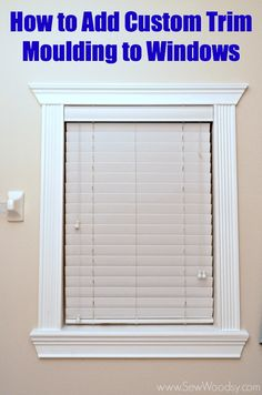 How to Add Custom Trim Moulding to Windows step-by-step video created for @Homes.com  found on SewWoodsy.com