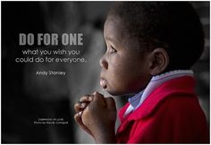 Do for one what you wish you could do for everyone. - Andy Stanley #kindness #volunteer #quote #inspirational #inspirationalquote #inspirationalwords #picturequote #picture