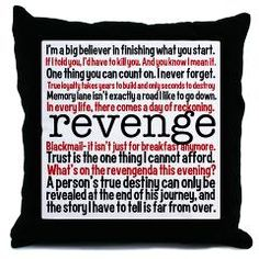 Great quotes from the tv show Revenge. Emily Thorn has the best lines. What's on the revengenda this evening?