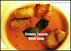 Creamy Tomato Basil Soup / The Grateful Girl Cooks!