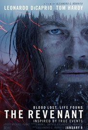 "The Revenant - 2015    ||  Watched in VO in Lausanne on February 19th, 2016.  ""Hugh Glass: I ain't afraid to die anymore. I'd done it already."""