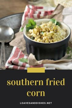 An easy recipe for one of the best Southern dishes that will ever pass your lips! A simply delicious southern fried corn recipe like this one should be taped to the fridge! Southern Fried Corn, Southern Dishes, Southern Recipes, Fried Corn Recipes, Side Dish Recipes, Dinner Recipes, Mexican Grilled Corn, Whole Food Recipes, Cooking Recipes