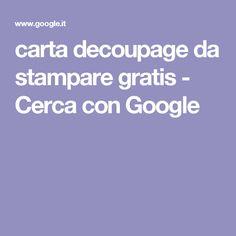 carta decoupage da stampare gratis - Cerca con Google
