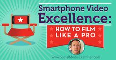 Smartphone Video Excellence: How to Film Like a Pro  via @SMExaminer