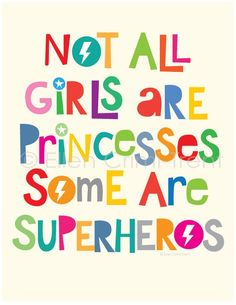 not all girls are princesses some are superhero/girls wall art/ girls wall decor/girls nursery/kids quotes not all girls are princesses some are superhero/girls wall art/ girls wall decor/girls nursery/kids Quotes For Kids, Great Quotes, Quotes To Live By, Inspirational Quotes For Girls, Family Quotes, Girl Quotes, Me Quotes, Motivational Quotes, Girl Sayings