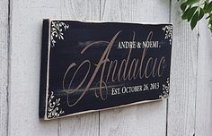 You or someone you know is getting married, maybe it's your anniversary, or maybe you're missing that perfect sign that will officially mark the spot on your wall that you're an established family. We
