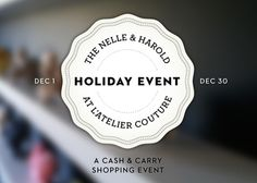 NELLE & Harold Cash & Carry Holiday Shopping Event at l'atelier couture in Minneapolis, Dec. 1 - Dec. 30