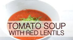 Simple, fast and delicious vegan tomato soup with red lentils