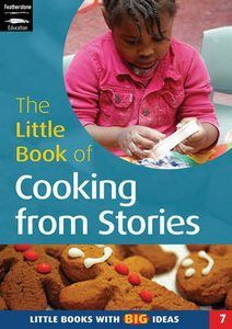 The Little Book of Cooking from Stories: Little , Sally Featherstone, New