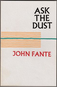 Ask The Dust by my favorite author John Fante