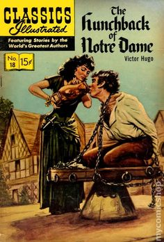 Classics Illustrated 018 Hunchback of Notre Dame #11 Hunchback of Notre Dame, 11th Printing, Painted Cover. (HRN 146). Cover price $0.15.