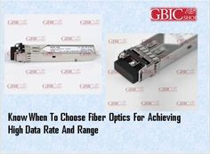 When you need to obtain high data rates and range for your network then fiber optics and suitable devices are   important. There are many benefits in choosing the fiber optics over copper for data rate. To make maximum benefits   you need to know when it is better to choose the fiber optics instead of the copper.