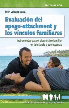 Evaluación del apego-attachment y los vínculos familiares : instrumentos para el diagnóstico familiar en la infancia y la adolescencia / Félix Loizaga Latorre (coord.)