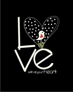 <> L<3VE with all your Heart <3 <>