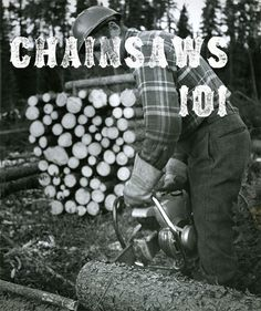 Macho Man Saturdays: Chainsaws 101