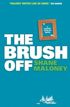 The Brush Off by Shane Maloney