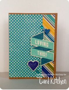 Loving This Card by Kimber McGray for the Card Kitchen Kit Club; December 2013 Card Kitchen Kit