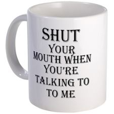 I love all these coffee mugs with funny sayings.  I've seen lots of them at Stein Mart, TJ Maxx and Marshall's for much cheaper than online.