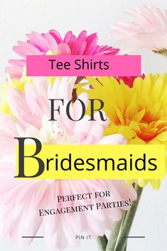 Get Perfect Teeshirts for all the bridesmaids, perfect for groups, engagement parties, mother of the bride, order via Amazon, outfit the whole team! #bridesmaids #engagementparties