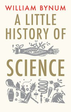 A Little History of Science by William F. Bynum, illustrated by Tom Duxbury - Yale University Press