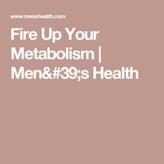 Fire Up Your Metabolism | Men's Health