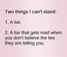 Your promises were lies. Your words meant nothing. Your vows and I love yous meant less than nothing. You are a liar and a coward. So funny how that works out! True Quotes, Great Quotes, Words Quotes, Quotes To Live By, Funny Quotes, Inspirational Quotes, Sayings, Lying Quotes, Quotes About Lying