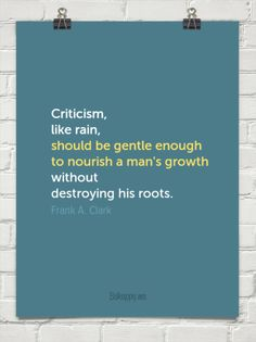 Criticize to grow, not to destroy by Frank A. Clark #30137