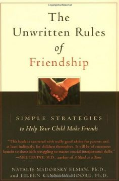 The Unwritten Rules of Friendship: Simple Strategies to Help Your Child Make Friends: Natalie Madorsky Elman, Eileen Kennedy-Moore (Author):. World Friendship Day, Social Skills For Kids, Book Reviews For Kids, Friend Book, Conflict Resolution, Parent Resources, Book Recommendations, Books To Read, Encouragement