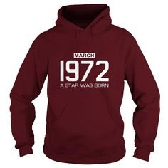 3 1972 March Star was born T Shirt Hoodie Shirt VNeck Shirt Sweat Shirt Youth Tee for womens and Men