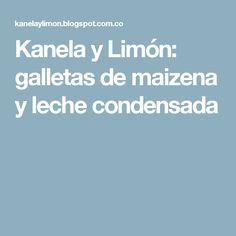 Kanela y Limón: galletas de maizena y leche condensada