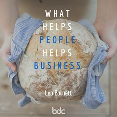 """Quote of the day: """"What helps people, helps business."""" - Lea Burnett"""
