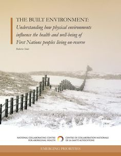 This paper examines the influences of five aspects of the built environment on the health and well-being of First Nations living in reserves across Canada.