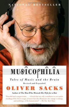 Musicophilia: Tales of Music and the Brain by Oliver Sacks #Books #Science #Neuroscience #Music