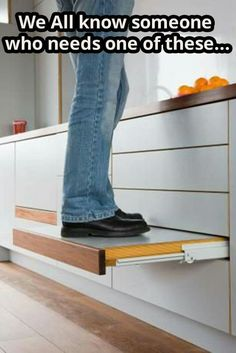 For high cupboards