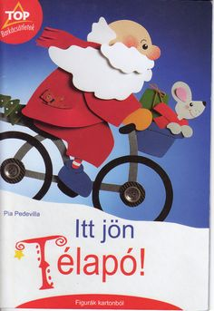 Top Itt jön a télapó - Angela Lakatos - Picasa Webalbumok All Things Christmas, Christmas Time, Paper Cutting, Diy For Kids, Crafts For Kids, Paper Crafts, Diy Crafts, Painted Books, Album