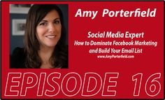 Episode 16 – Dominating Facebook and Building Your Email List with Amy Porterfield