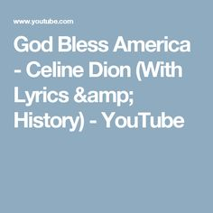 God Bless America - Celine Dion (With Lyrics & History) - YouTube
