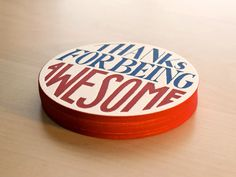 Thanks For Being Awesome Letterpress Coasters by seanwes