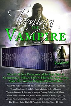Taming the Vampire: Over 25 All New Paranormal Alpha Male... https://www.amazon.com/dp/B01K0YARLW/ref=cm_sw_r_pi_dp_x_p4NTxb49M2SZQ