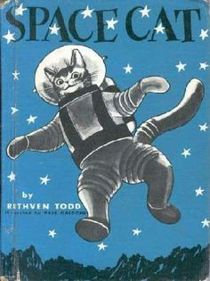 In the fifties, author Ruthven Todd wrote a series of four children's books about Space Cat and his adventures. Space Cat, I Love Cats, Crazy Cats, Children's Book Illustration, Illustrations, Arte Indie, Image Chat, Plakat Design, Vintage Book Covers