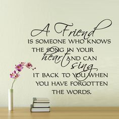 Vinyl Wall Decal Sticker Art - A Friend is Someone who Know the Song... ($12) ❤ liked on Polyvore